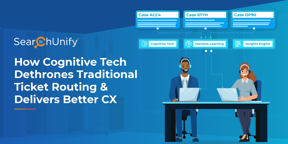 How Cognitive Tech Dethrones Traditional Ticket Routing & Delivers Better CX